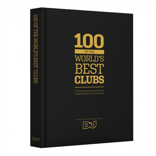 DJ Mag - 100 of the World's best Clubs Book